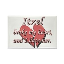 Itzel broke my heart and I hate her Rectangle Magn