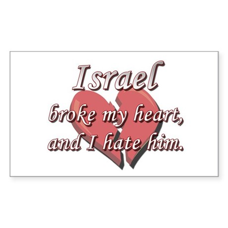 Israel broke my heart and I hate him Sticker (Rect