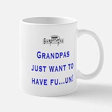 Grandpas just want to have fu Mug