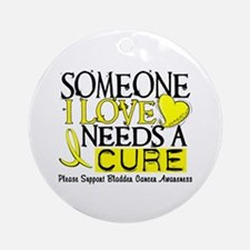 Needs A Cure BLADDER CANCER Ornament (Round)