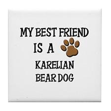 My best friend is a KARELIAN BEAR DOG Tile Coaster