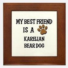 My best friend is a KARELIAN BEAR DOG Framed Tile