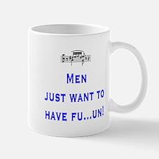 Men just want to have fu...un Mug