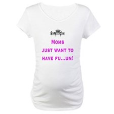 Moms just want to have fu...u Shirt