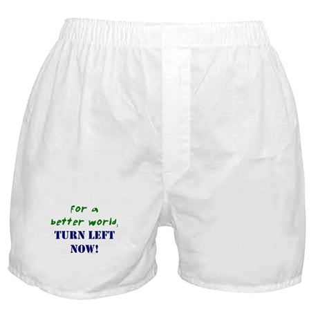 For a Better World, TURN LEFT Boxer Shorts