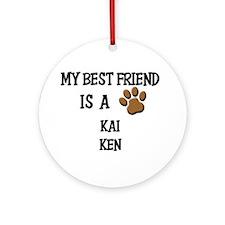My best friend is a KAI KEN Ornament (Round)