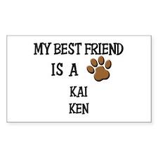 My best friend is a KAI KEN Rectangle Decal