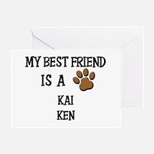 My best friend is a KAI KEN Greeting Card