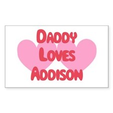 Daddy Loves Addison Rectangle Decal
