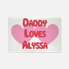 Daddy Loves Alyssa Rectangle Magnet