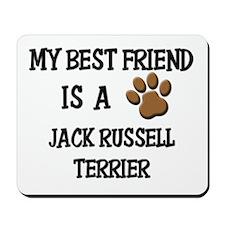 My best friend is a JACK RUSSELL TERRIER Mousepad