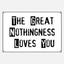 Great Nothingness Loves You Banner