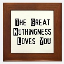 Great Nothingness Loves You Framed Tile
