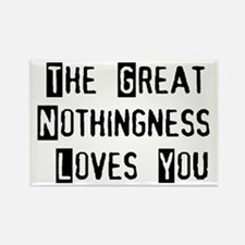 Great Nothingness Loves You Rectangle Magnet (10 p