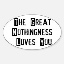 Great Nothingness Loves You Oval Decal