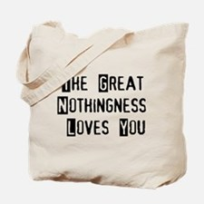 Great Nothingness Loves You Tote Bag