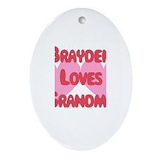 Brayden Loves Grandma Oval Ornament