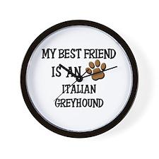 My best friend is an ITALIAN GREYHOUND Wall Clock