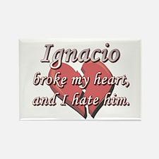 Ignacio broke my heart and I hate him Rectangle Ma