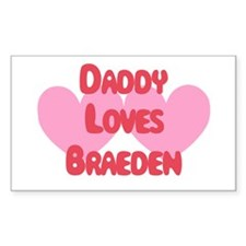 Daddy Loves Braeden Rectangle Decal