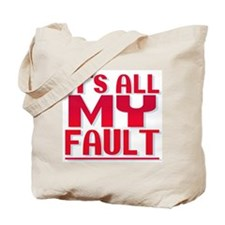 It's All My Fault Tote Bag