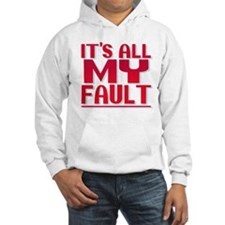 It's All My Fault Hoodie