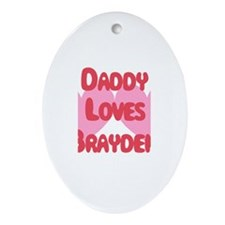 Daddy Loves Brayden Oval Ornament