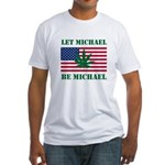 Let Michael Be Michael Fitted T-Shirt
