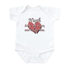 Hugh broke my heart and I hate him Infant Bodysuit