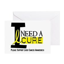 I Need A Cure LIVER CANCER Greeting Card