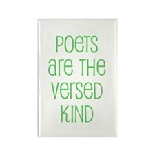 Poets are the versed kind Rectangle Magnet