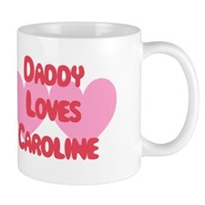 Daddy Loves Caroline Mug