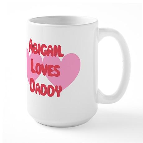 Abigail Loves Daddy Large Mug