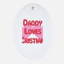 Daddy Loves Cristian Oval Ornament