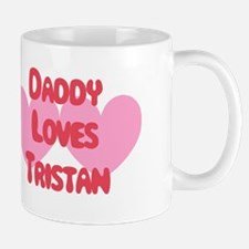 Daddy Loves Tristan Mug