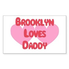 Brooklyn Loves Daddy Rectangle Decal