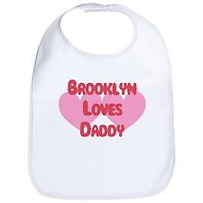 Brooklyn Loves Daddy Bib