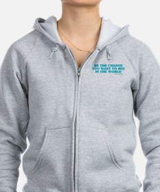 Be The Change You Want Zip Hoodie