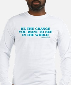 Be The Change You Want Long Sleeve T-Shirt