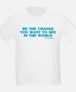 Be The Change You Want T-Shirt
