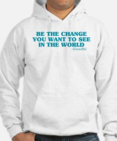 Be The Change You Want Hoodie