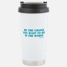 Be The Change You Want Stainless Steel Travel Mug