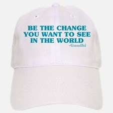 Be The Change You Want Baseball Baseball Cap