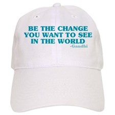 Be The Change You Want Baseball Cap