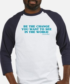 Be The Change You Want Baseball Jersey
