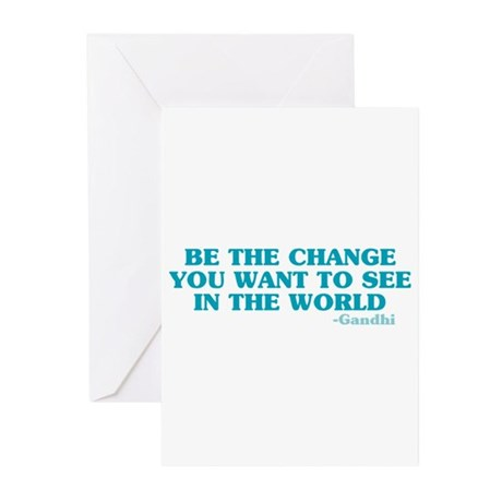 Be The Change You Want Greeting Cards (Pk of 10)
