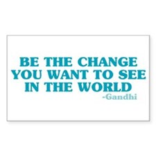 Be The Change You Want Rectangle Decal