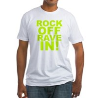 Rock Off Rave In Fitted T-Shirt