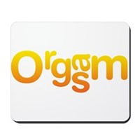 Orgasm Mousepad