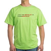 I Put The Mentalist In Fundamentalist Green T-Shir